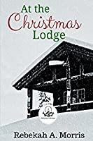 At the Christmas Lodge (Christmas Collection)