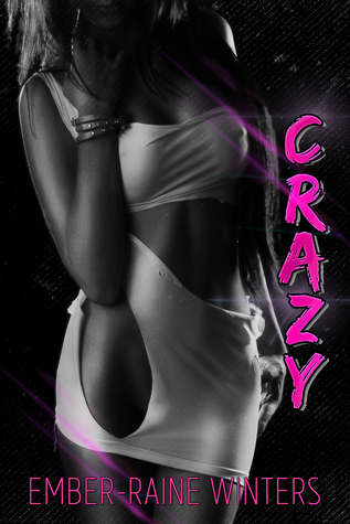 Crazy by Ember-Raine Winters