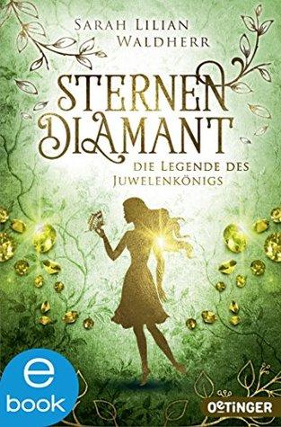 Die Legende des Juwelenkönigs by Sarah Lilian Waldherr