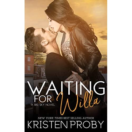 Waiting For Willa Big Sky 3 By Kristen Proby