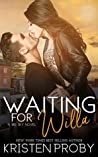 Waiting for Willa (Big Sky, #3) by Kristen Proby