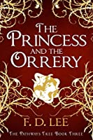 The Princess And The Orrery (The Pathways Tree Book 3)