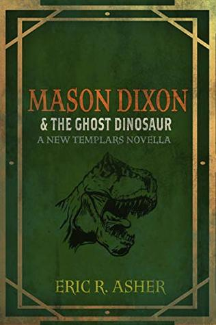 Mason Dixon & the Ghost Dinosaur (Mason Dixon, Monster Hunter #3)