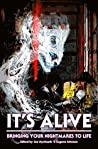It's Alive: Bring...