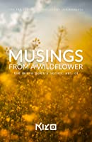 Musings From A Wildflower; The Micro Poetry Series, Vol. 01