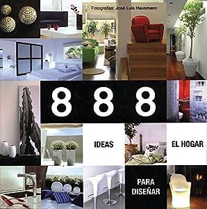 888 Ideas para diseñar el Hogar/888 ideas for home design