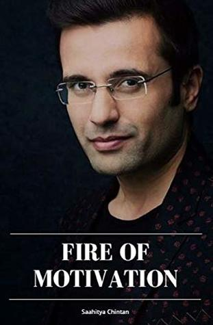 Fire Of Motivation : Inpiration From Youth Icon Of India - Sandeep Maheshwari