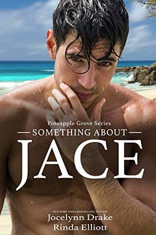 Something About Jace by Jocelynn Drake