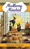 Mulberry Mischief (A Berry Basket Mystery, #4)