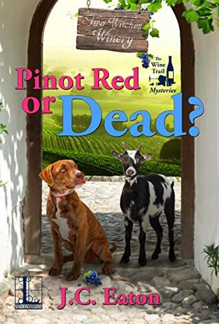 Pinot Red or Dead? (The Wine Trail Mysteries #3)