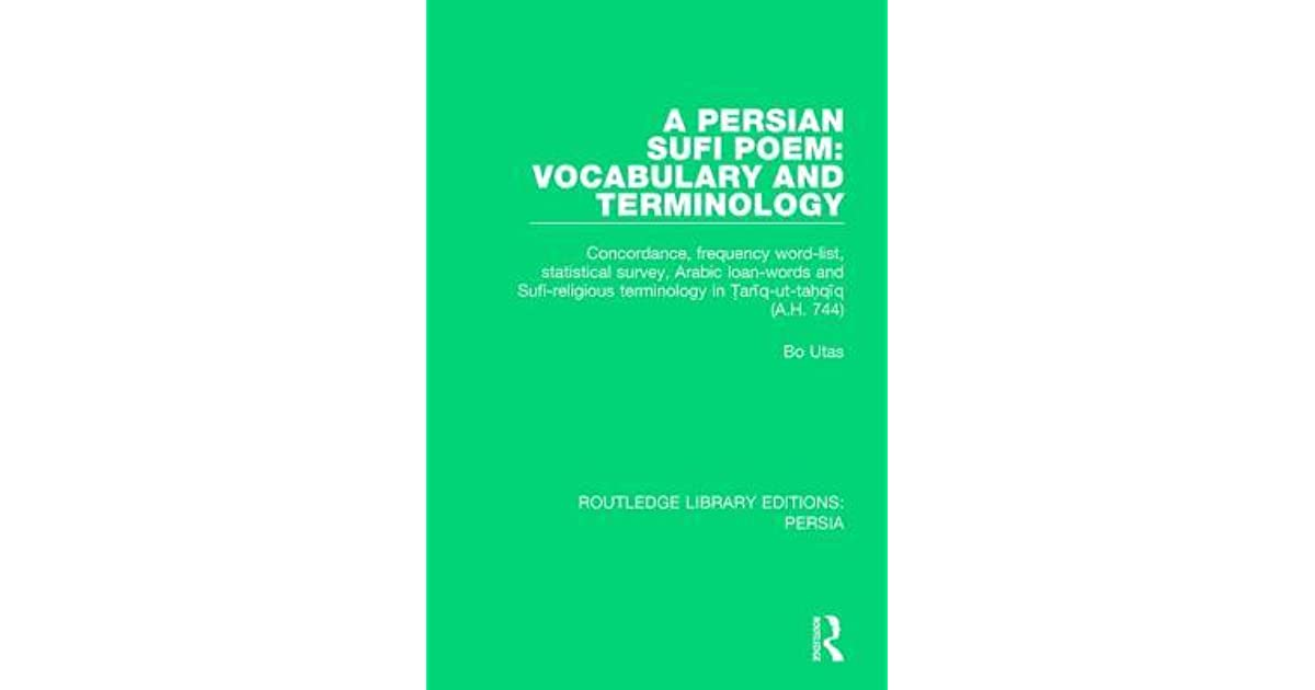 A Persian Sufi Poem: Vocabulary and Terminology: Concordance