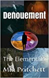 The Elementals: Denouement