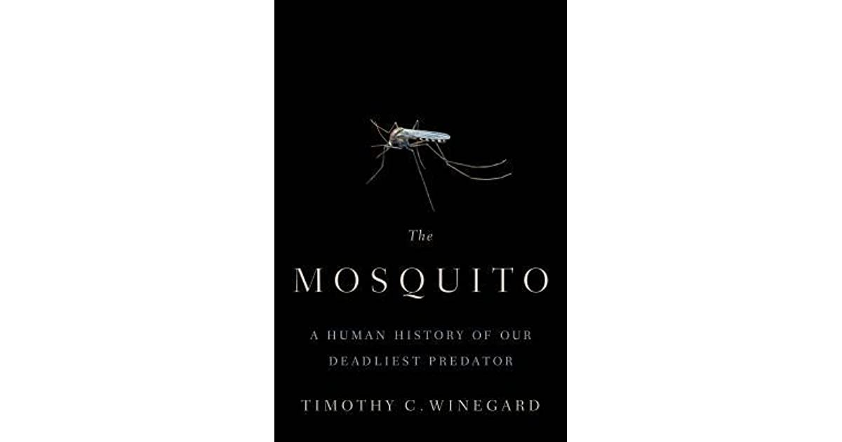 The Mosquito: A Human History of Our Deadliest Predator by