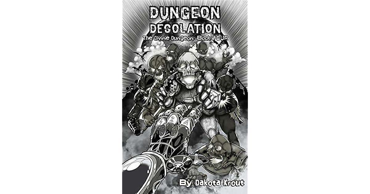 Dungeon Desolation (The Divine Dungeon, #4) by Dakota Krout