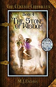 The Stone of Wisdom (The Centaur Chronicles, #4)