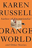 Orange World and Other Stories