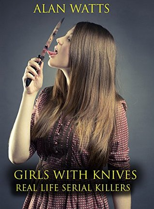 Girls With Knives: Stories of True Crime