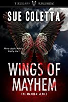 Wings of Mayhem (The Mayhem Series, # 1)