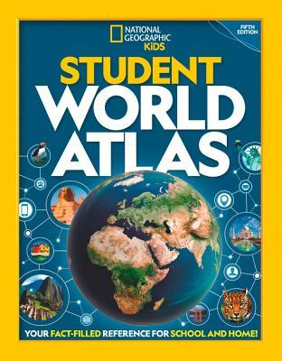 National Geographic Student World Atlas, 5th Edition by National Geographic Kids