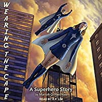 Wearing the Cape: A Superhero Story (Wearing the Cape #1)