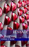 Remade: A Short Story