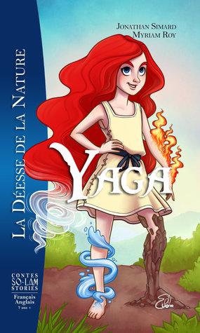 Yaga la déesse de la nature -- Yaga the goddess of nature (Contes So-Lam Stories)