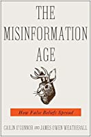 The Misinformation Age: How False Beliefs Spread