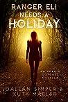 Ranger Eli Needs A Holiday: An Eden's Outcast Novella