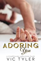 Adoring You (Troublesome Affections, #0)
