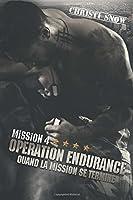 Mission 4 Opération endurance (Quand la mission se termine, #3)