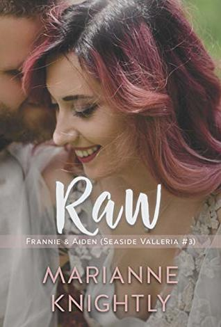 Raw (Frannie & Aiden) (Seaside Valleria #3)