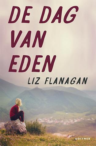 De dag van Eden by Liz Flanagan