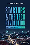 Startups and the Tech Revolution: The Essential Guide