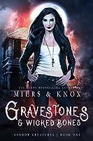 Gravestones & Wicked Bones (Shadow Creatures Book 1)