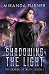 Shadowing the Light (The Bearer of Truth #1)
