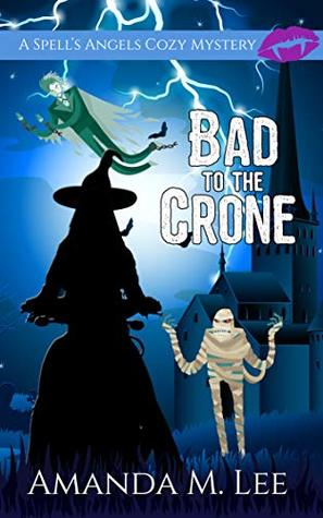 Bad to the Crone