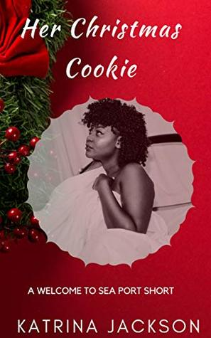 Her Christmas Cookie (Welcome to Sea Port, #4)
