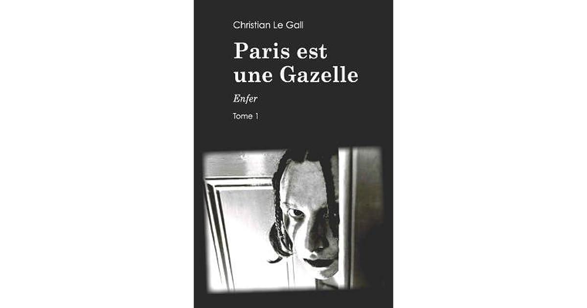 Paris Est Une Gazelle: Enfer by Christian Le Gall