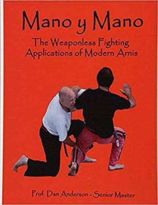 Mano y Mano: The Weaponless Fighting Applications of Modern Arnis