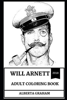 Will Arnett Adult Coloring Book Arrested Development And Bojack Horseman Star Legendary Comedian And Great Voice Actor Inspired Adult Coloring Book By Alberta Graham