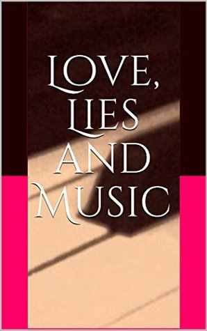Love, Lies and Music