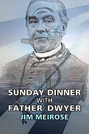 Sunday Dinner With Father Dwyer