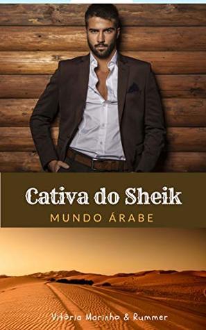 Cativa do Sheik: Mundo Árabe (Caminhos do Amor Livro 1)