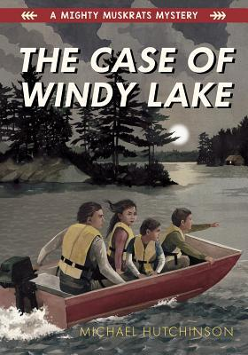 The Case of Windy Lake (A Mighty Muskrats Mystery #1)