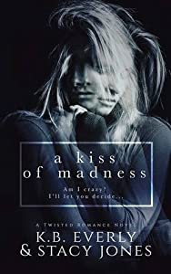 A Kiss Of Madness