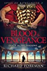 Blood & Vengeance (Spies of Rome #2)