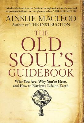 The Old Soul's Guidebook by Ainslie MacLeod