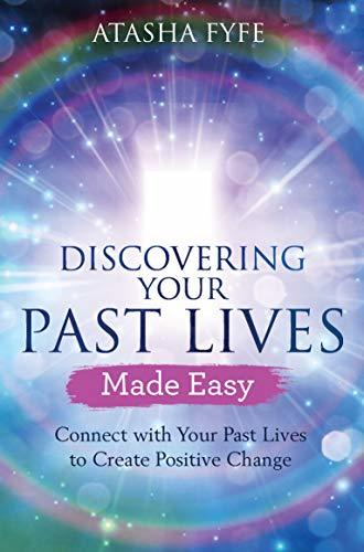 Discovering Your Past Lives Made Eas