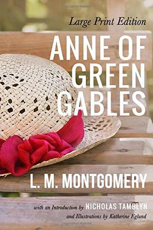 Anne of Green Gables (Large Print Edition) by L. M. Montgomery