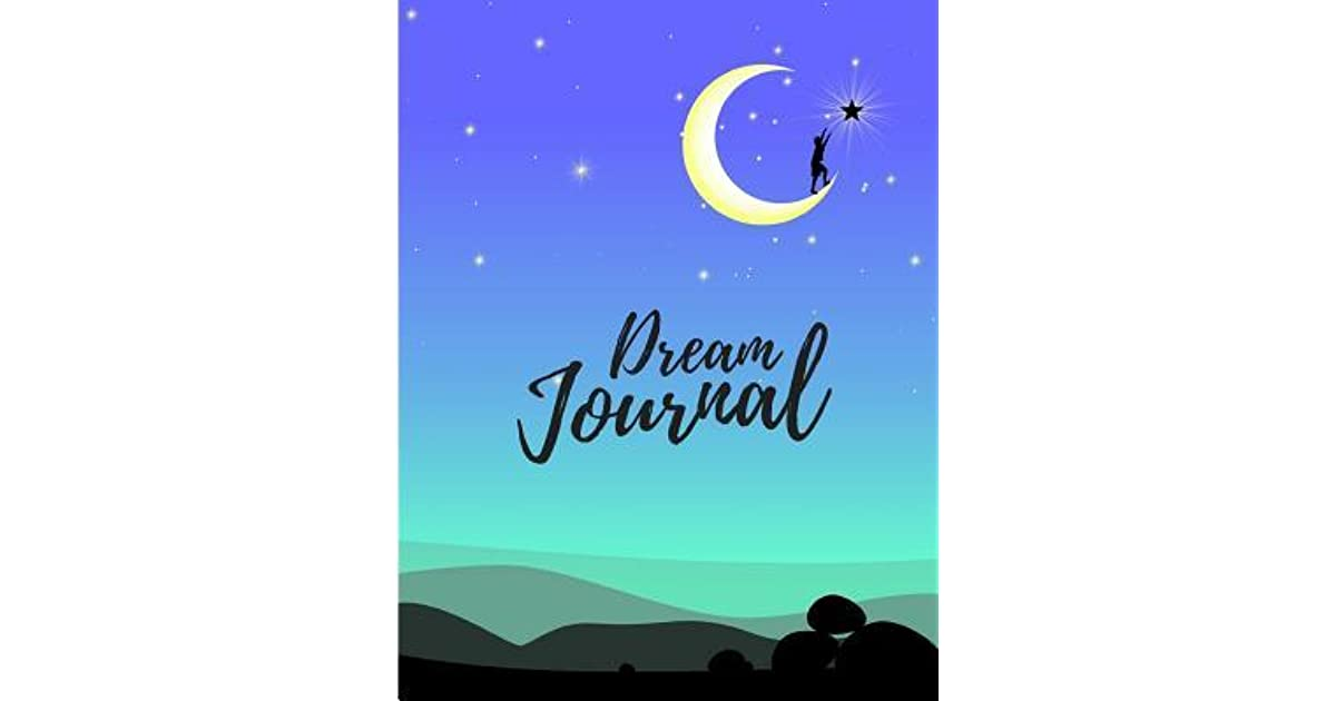 Dream Journal: Perfect for Learning Lucid Dreaming: Notebook